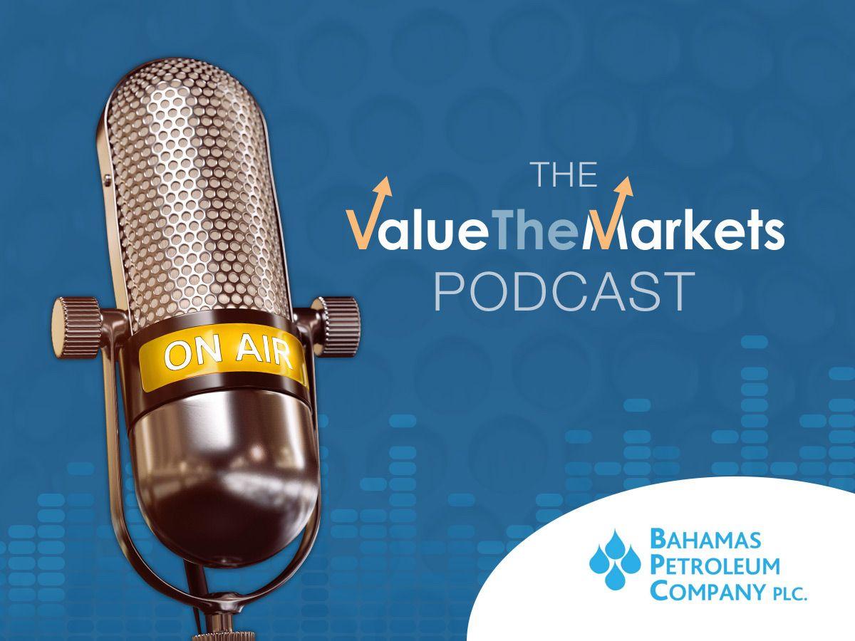 ValueTheMarkets Podcast 028 – with Eytan Uliel, Commercial Director of Bahamas Petroleum Company (BPC)