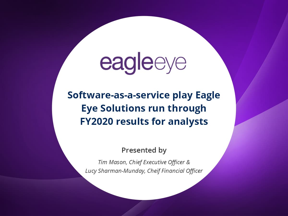 VIDEO: Software-as-a-service play Eagle Eye Solutions run through FY2020 results for analysts