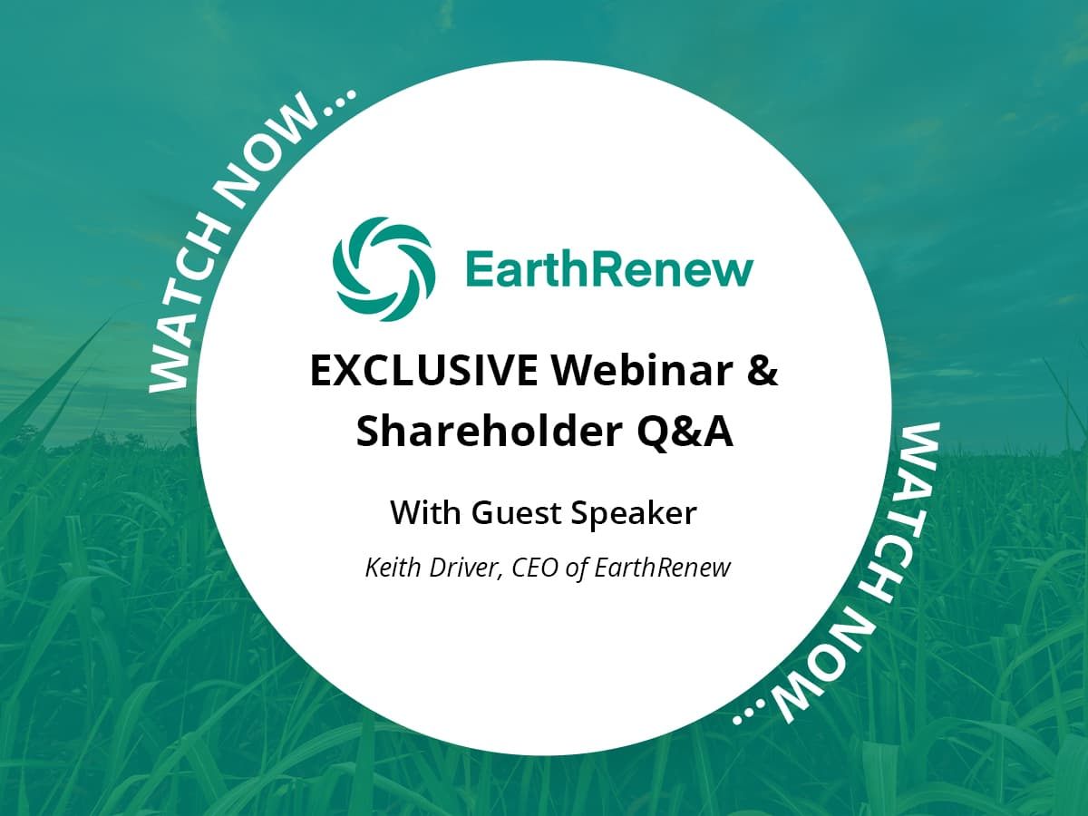 EXCLUSIVE shareholder webinar with EarthRenew CEO Keith Driver
