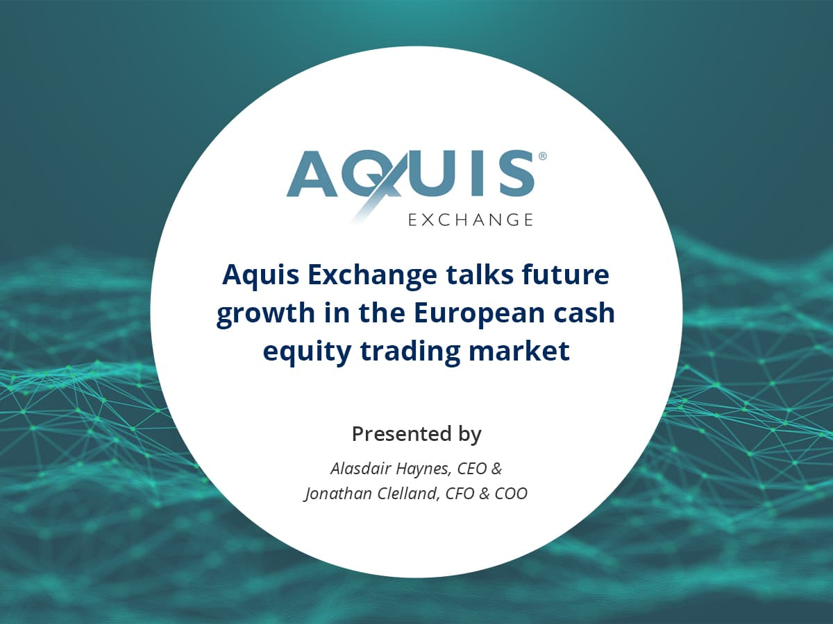 VIDEO: Aquis Exchange talks future growth in the European cash equity trading market
