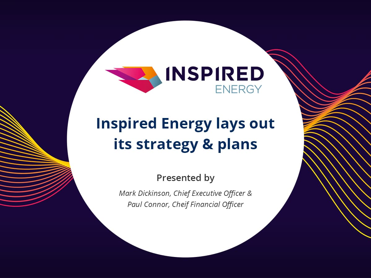 VIDEO: Inspired Energy lays out its strategy and plans in analyst presentation