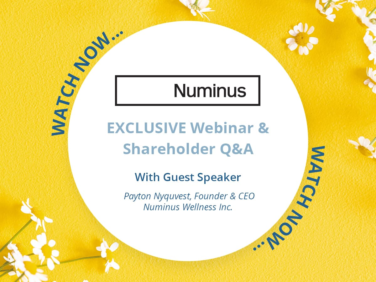 EXCLUSIVE shareholder webinar with Numinus Wellness Founder and CEO Payton Nyquvest