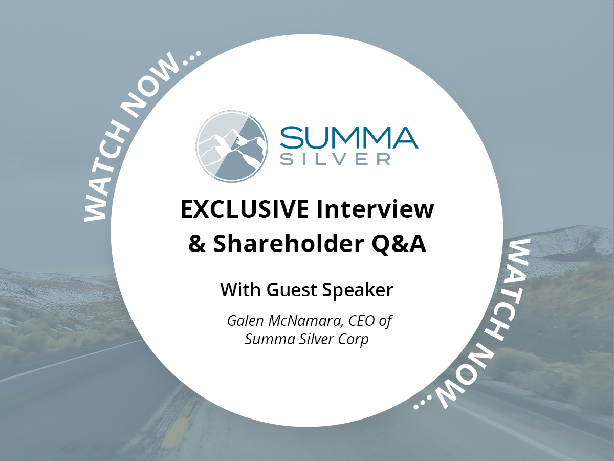 EXCLUSIVE WEBINAR – Summa Silver with CEO Galen McNamara