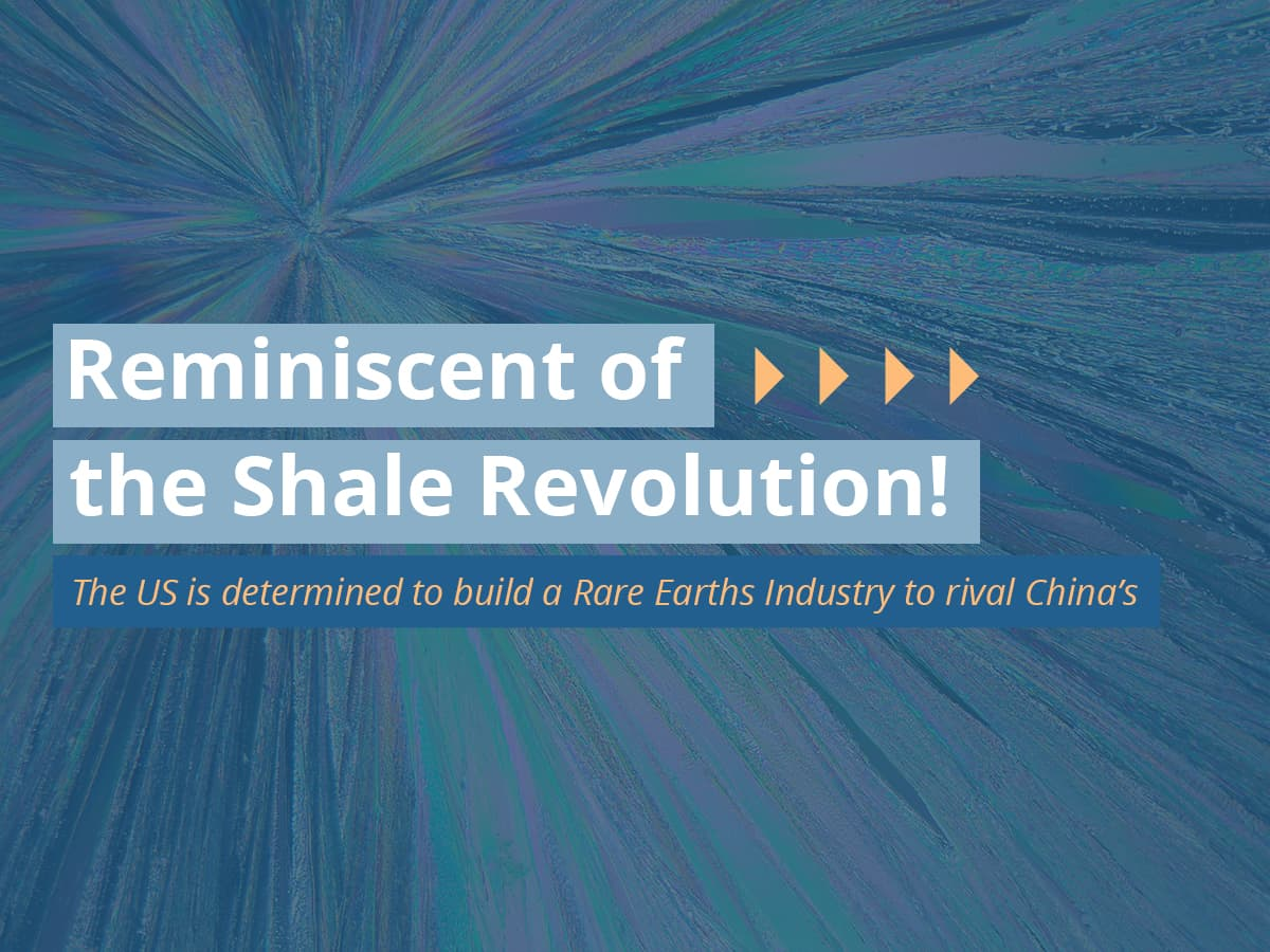 Reminiscent of the Shale Revolution! The US is determined to build a Rare Earths Industry to rival China's