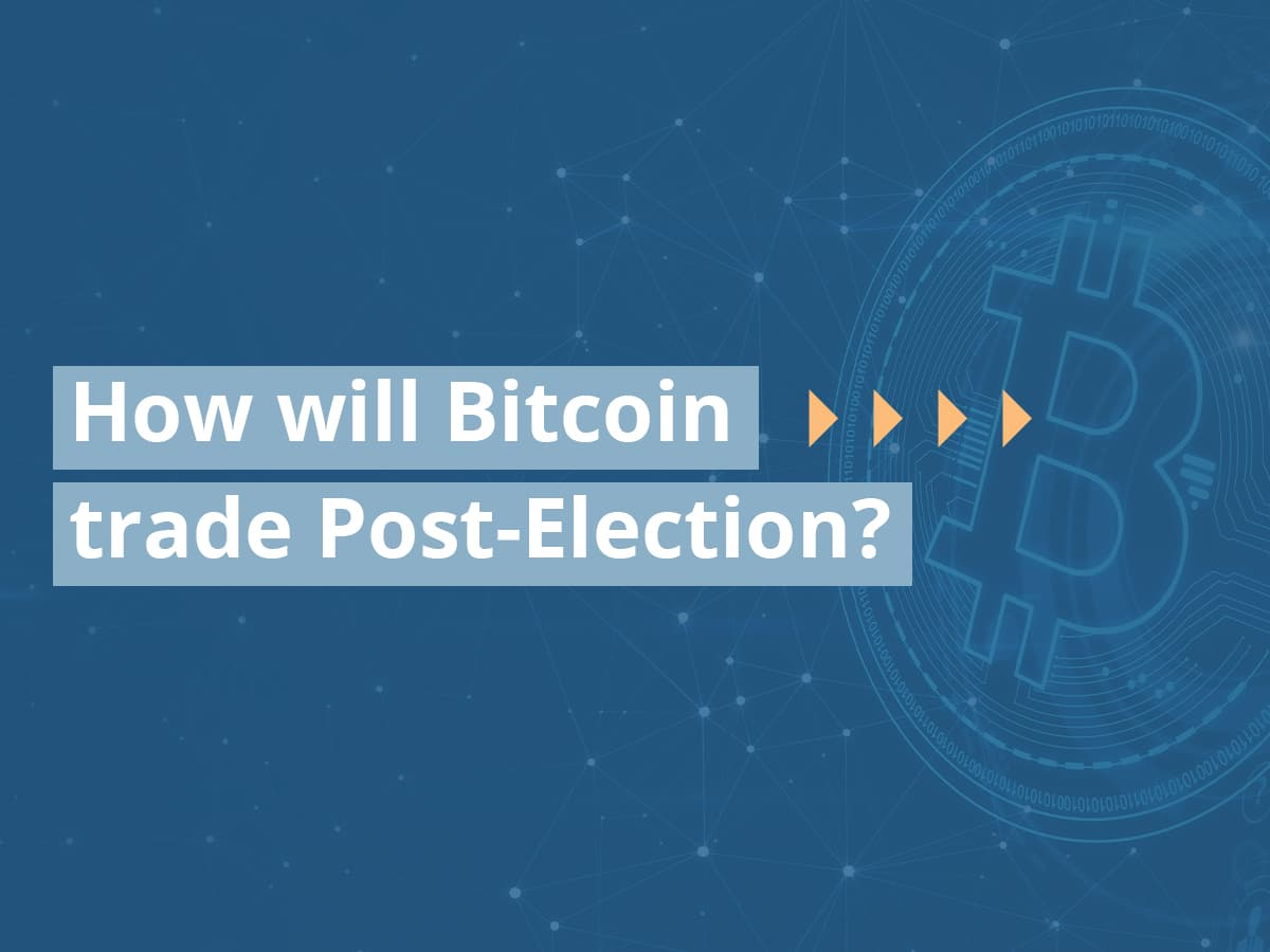 How will Bitcoin trade Post-Election?