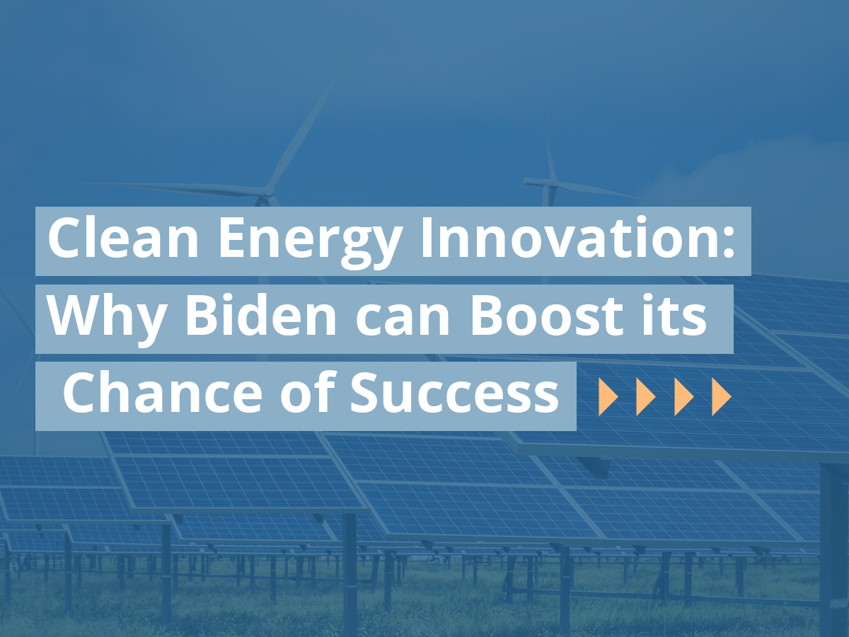 Clean Energy Innovation: Why Biden can Boost its Chance of Success