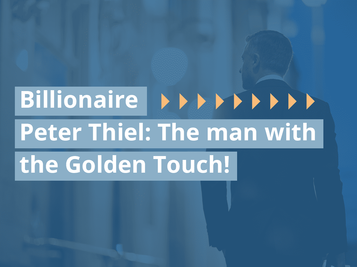 Billionaire Peter Thiel: The man with the Golden Touch!