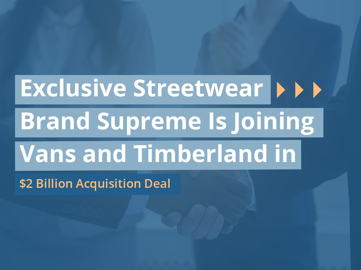 Exclusive Streetwear Brand Supreme Is Joining Vans and Timberland in $2 Billion Acquisition Deal
