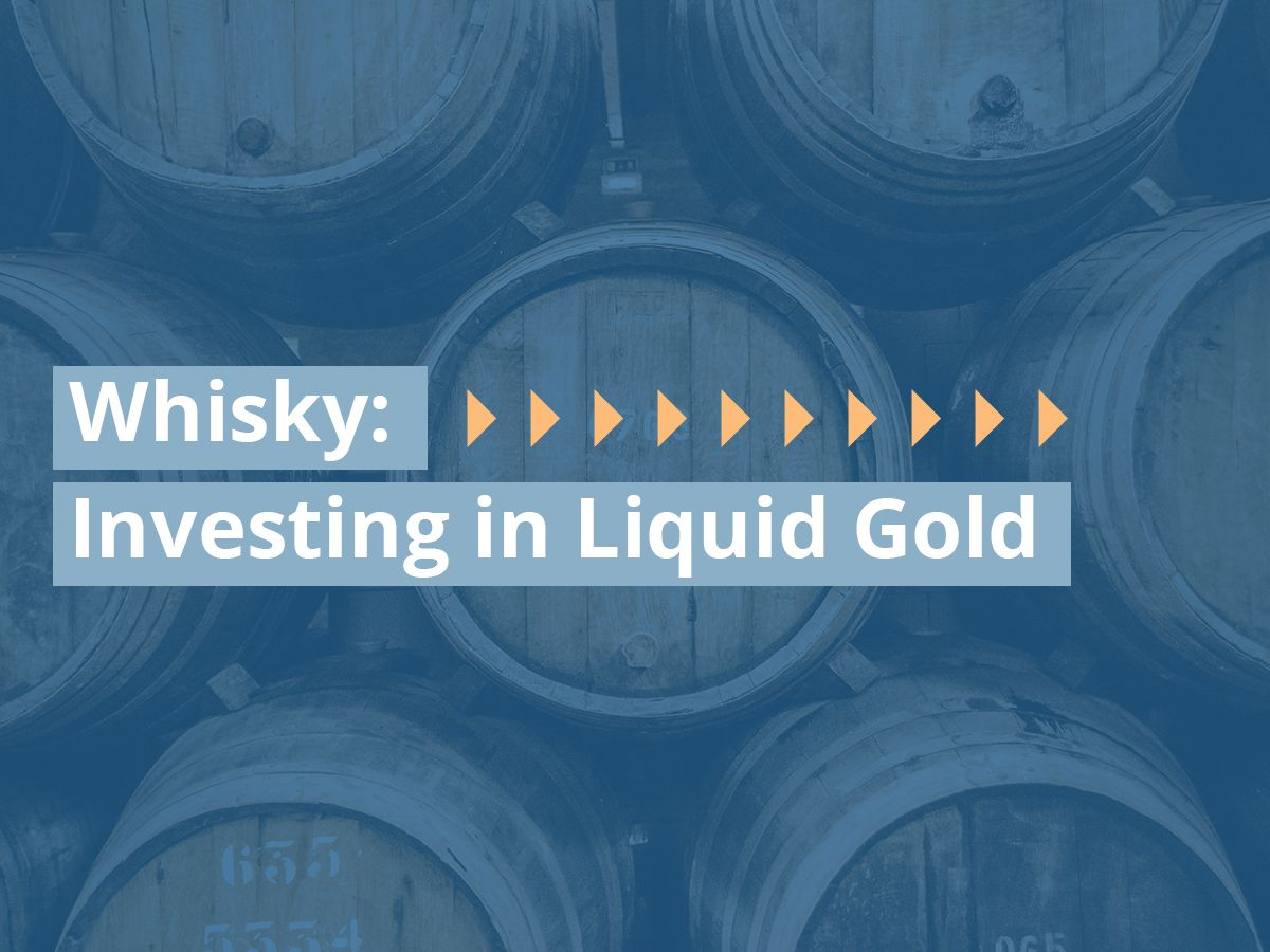 Whisky: Investing in Liquid Gold