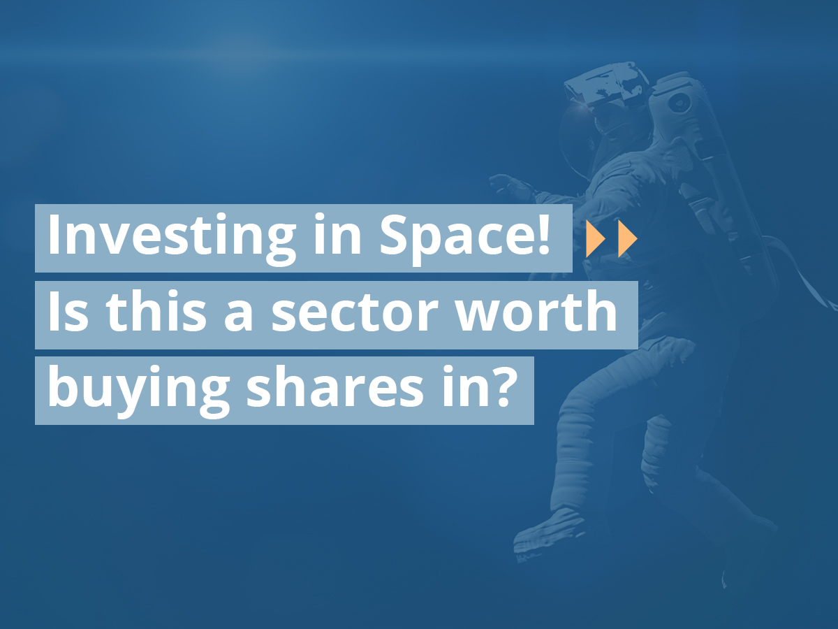 Investing in Space! Is this a sector worth buying shares in?