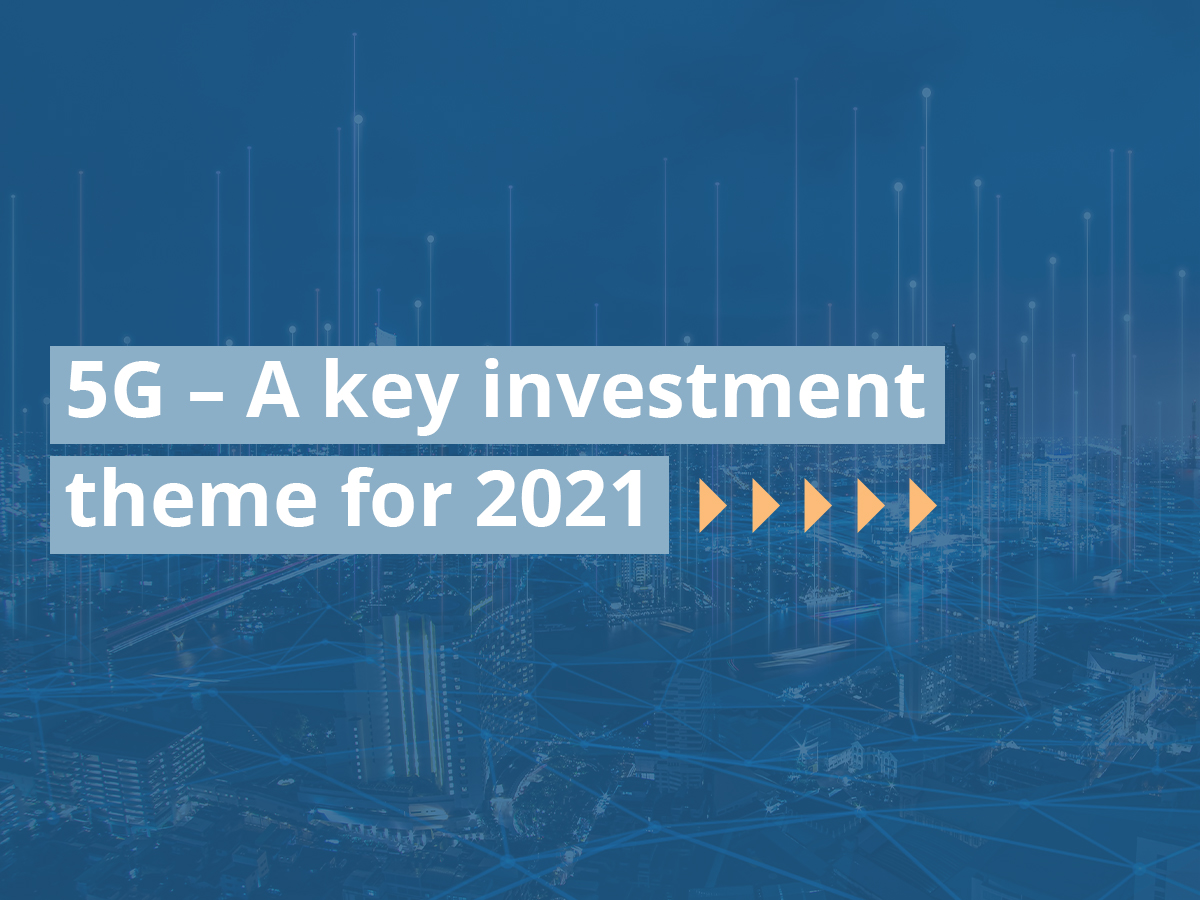 5G – A key investment theme for 2021