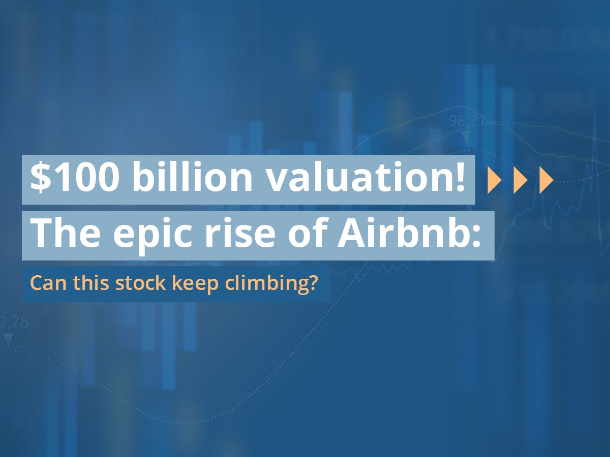$100 billion valuation! The epic rise of Airbnb: Can this stock keep climbing?