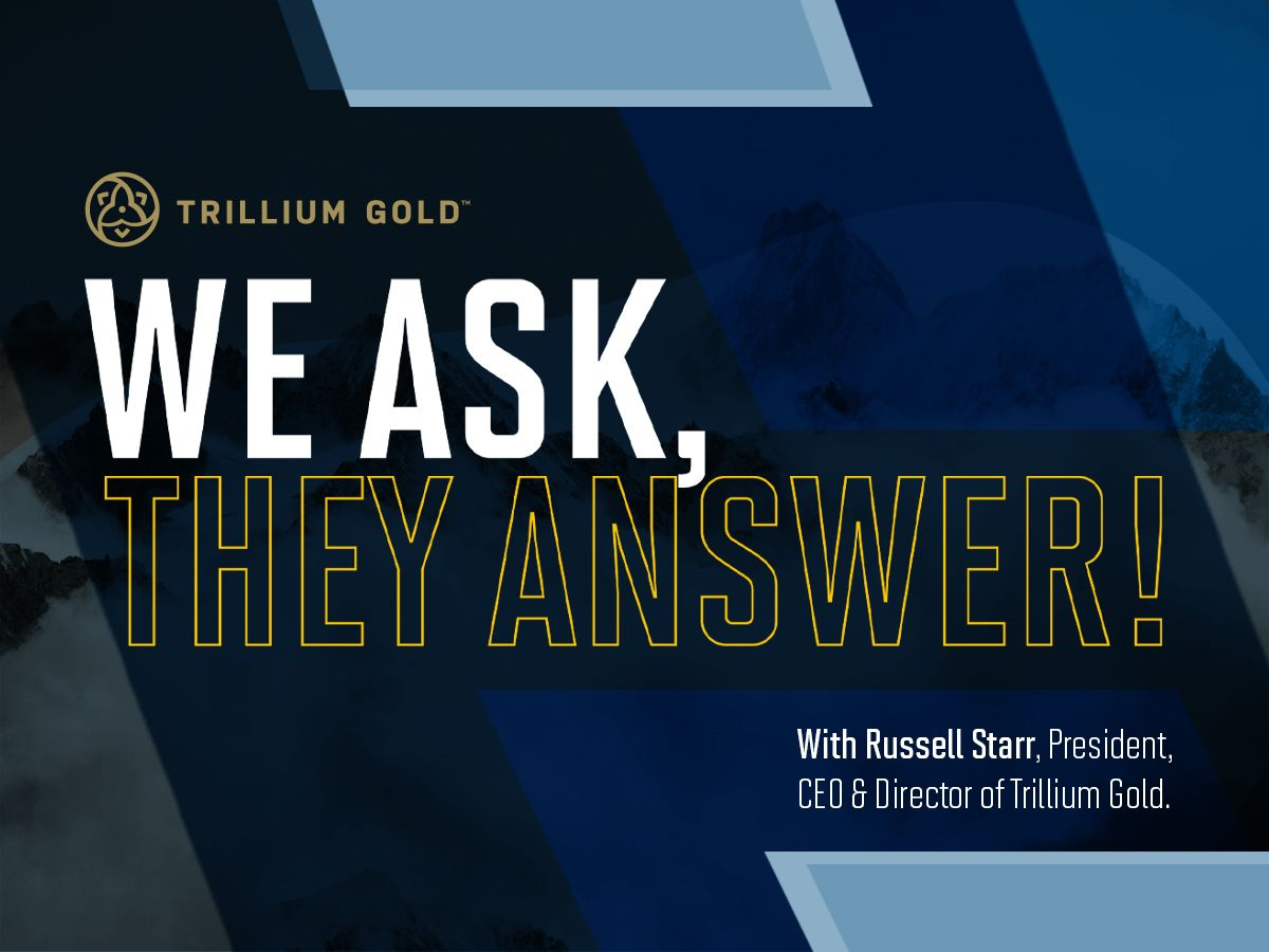 EXCLUSIVE INTERVIEW: With President, CEO & Director Russell Starr of Trillium Gold Mines