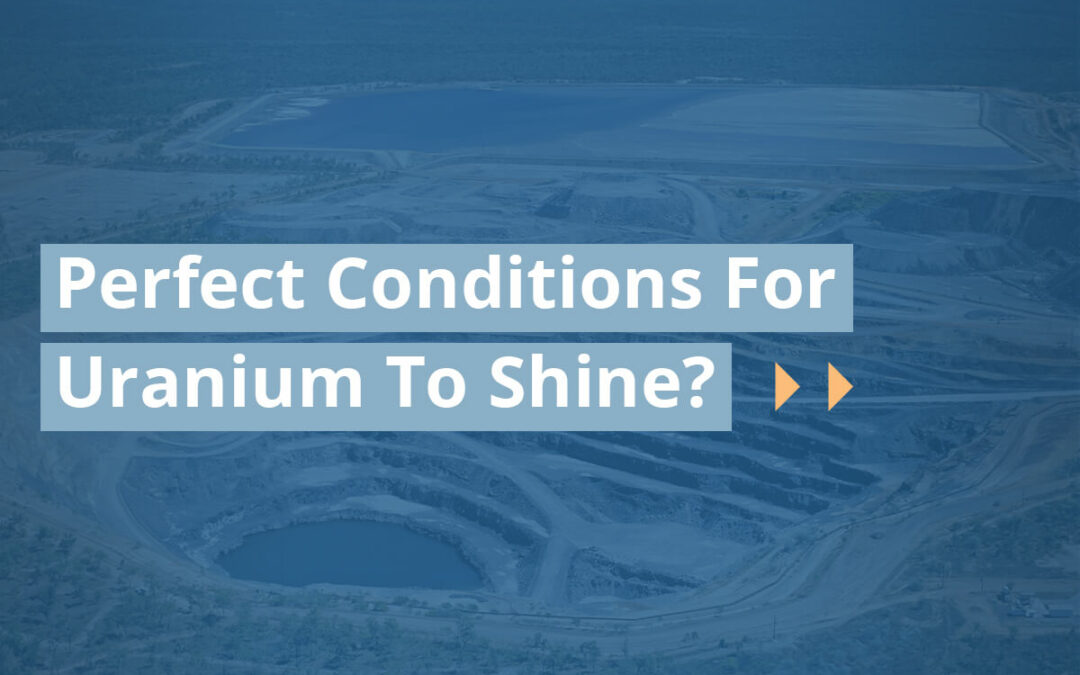 Perfect Conditions For Uranium To Shine?
