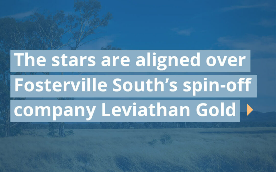 The stars are aligned over Fosterville South's spin-off company Leviathan Gold
