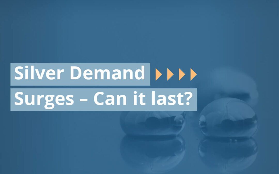 Silver Demand Surges – Can it last?