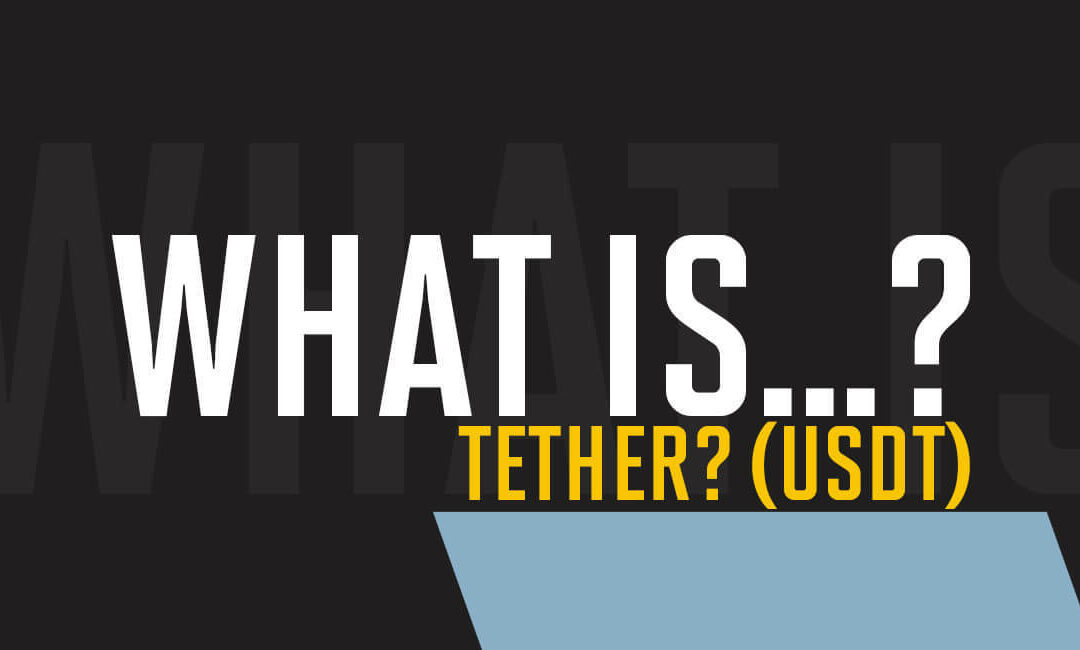 What is Tether? (USDT)