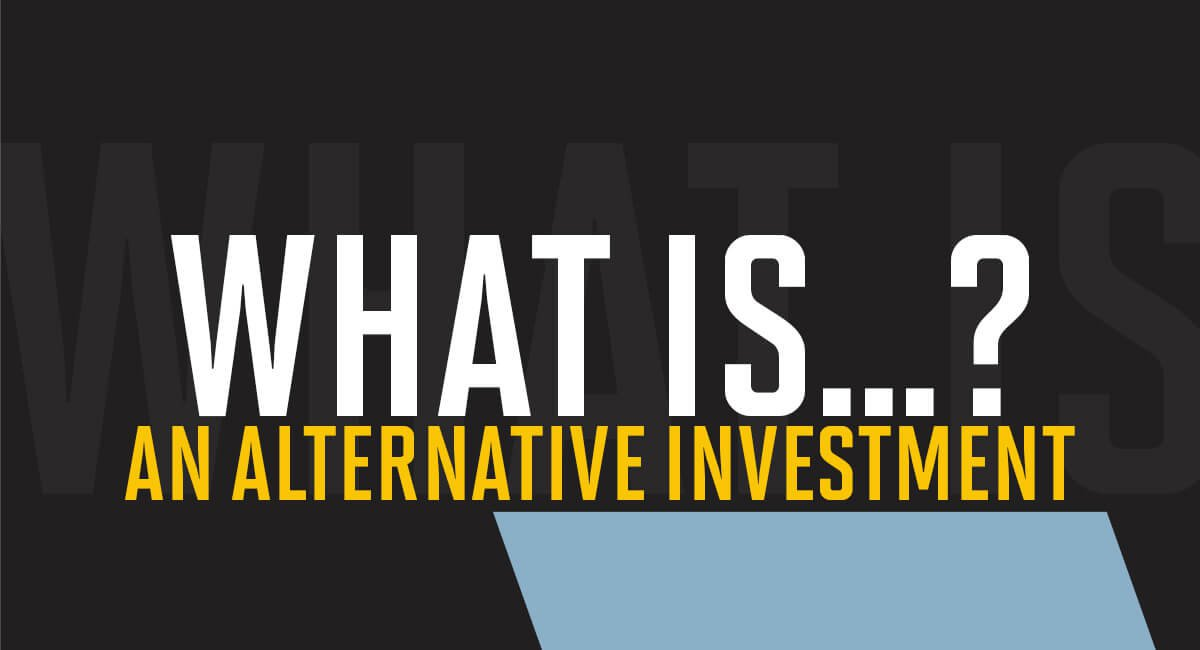 What is an alternative investment?