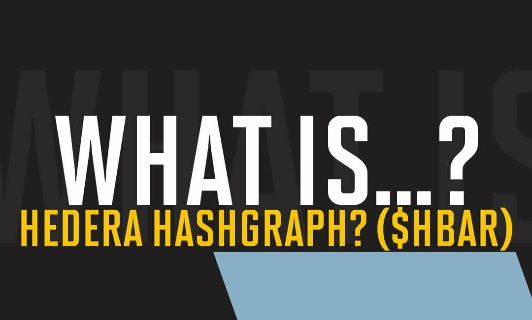 What is Hedera Hashgraph? ($HBAR)