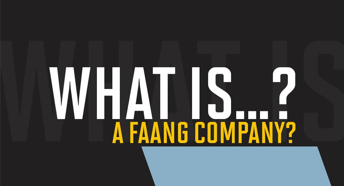 What is a FAANG company?