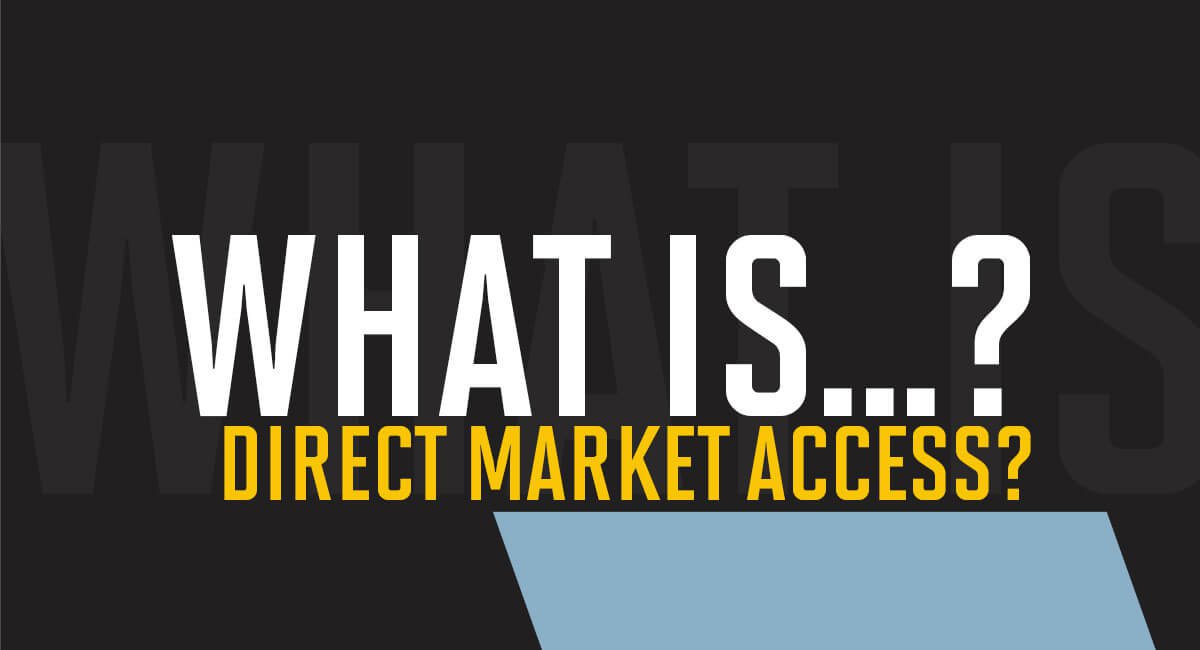 What is Direct Market Access?