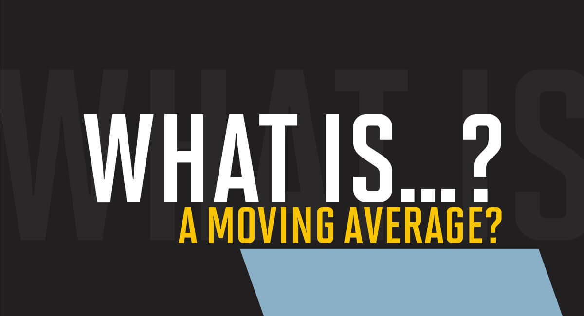 What is a moving average?