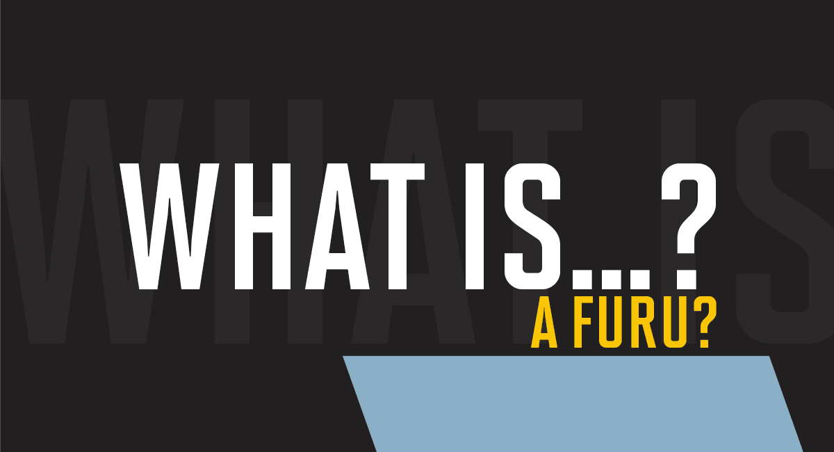 What is a FURU?