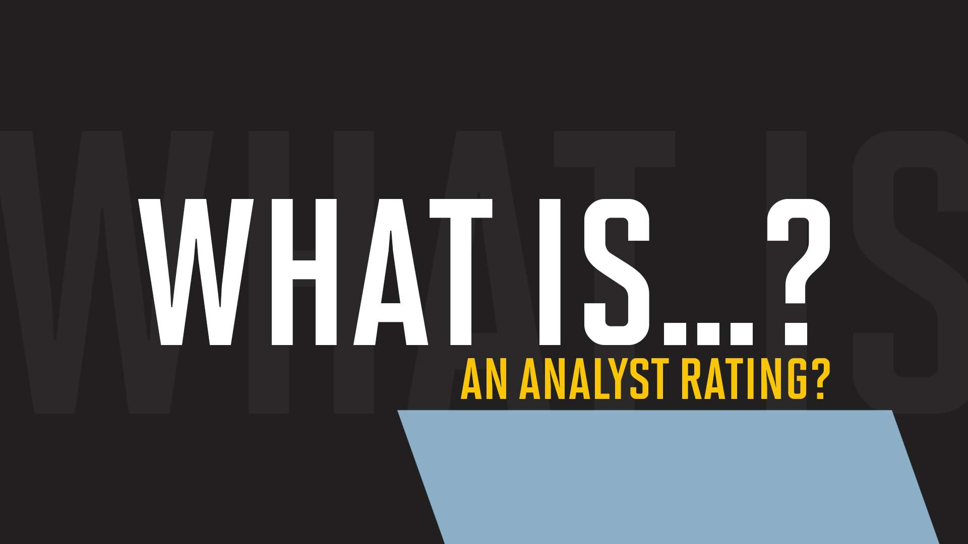 What is an analyst rating?