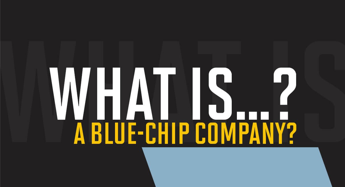 What is a blue-chip company?