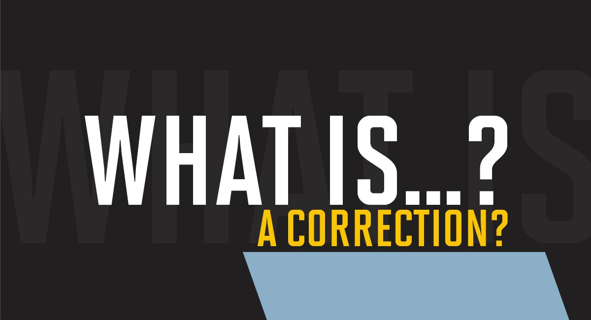 What is a correction?