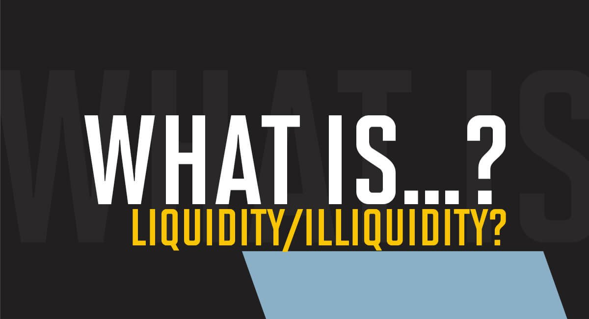 What is liquidity/illiquidity?