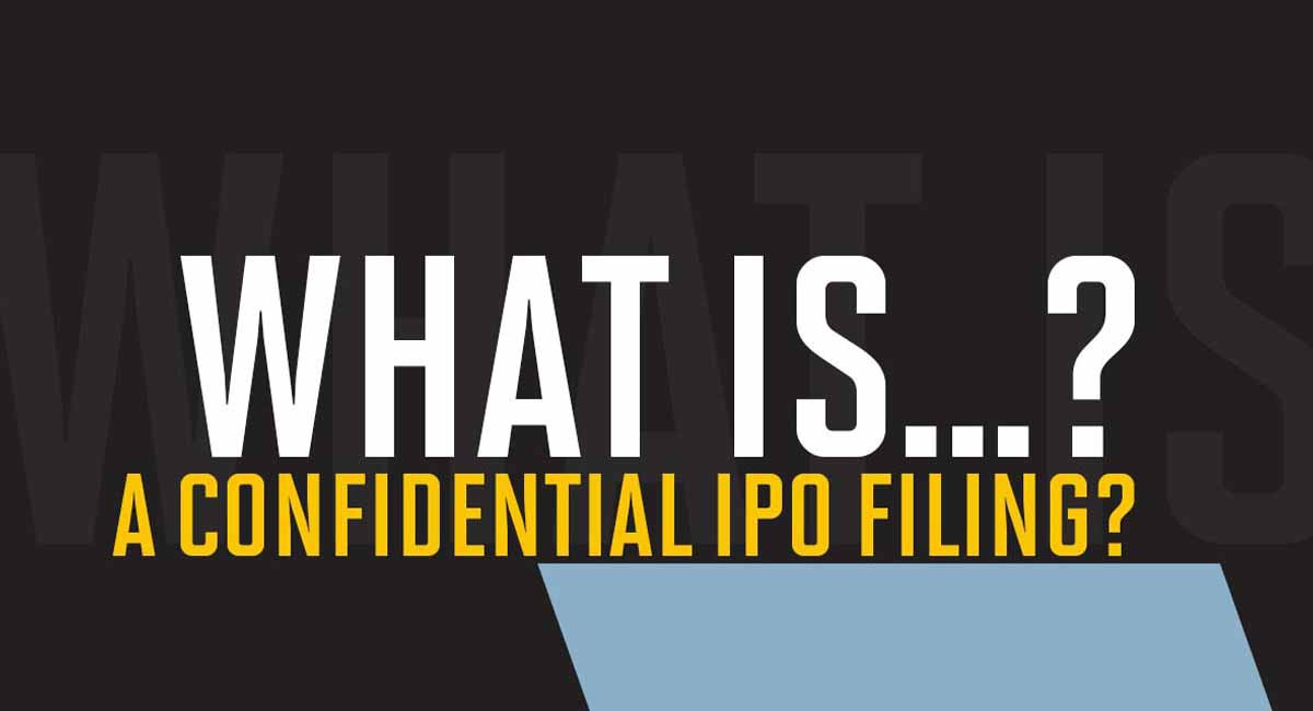 What is a Confidential IPO filing?