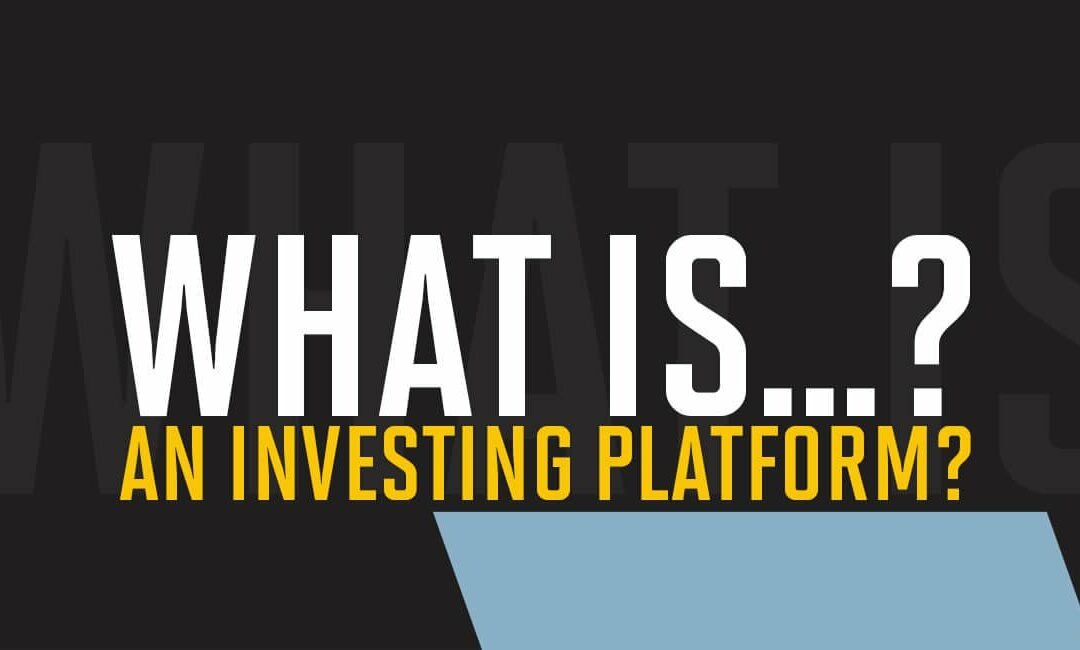 What is an investing platform?