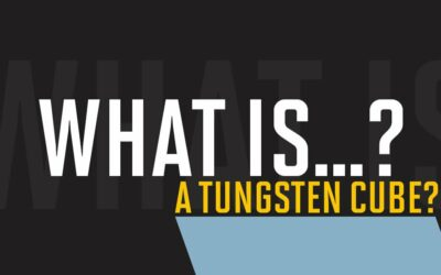 What is a tungsten cube?